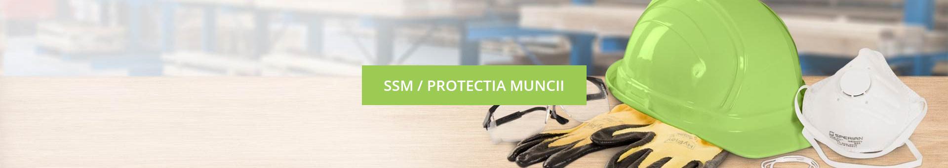 SSM / PROTECTIA MUNCII